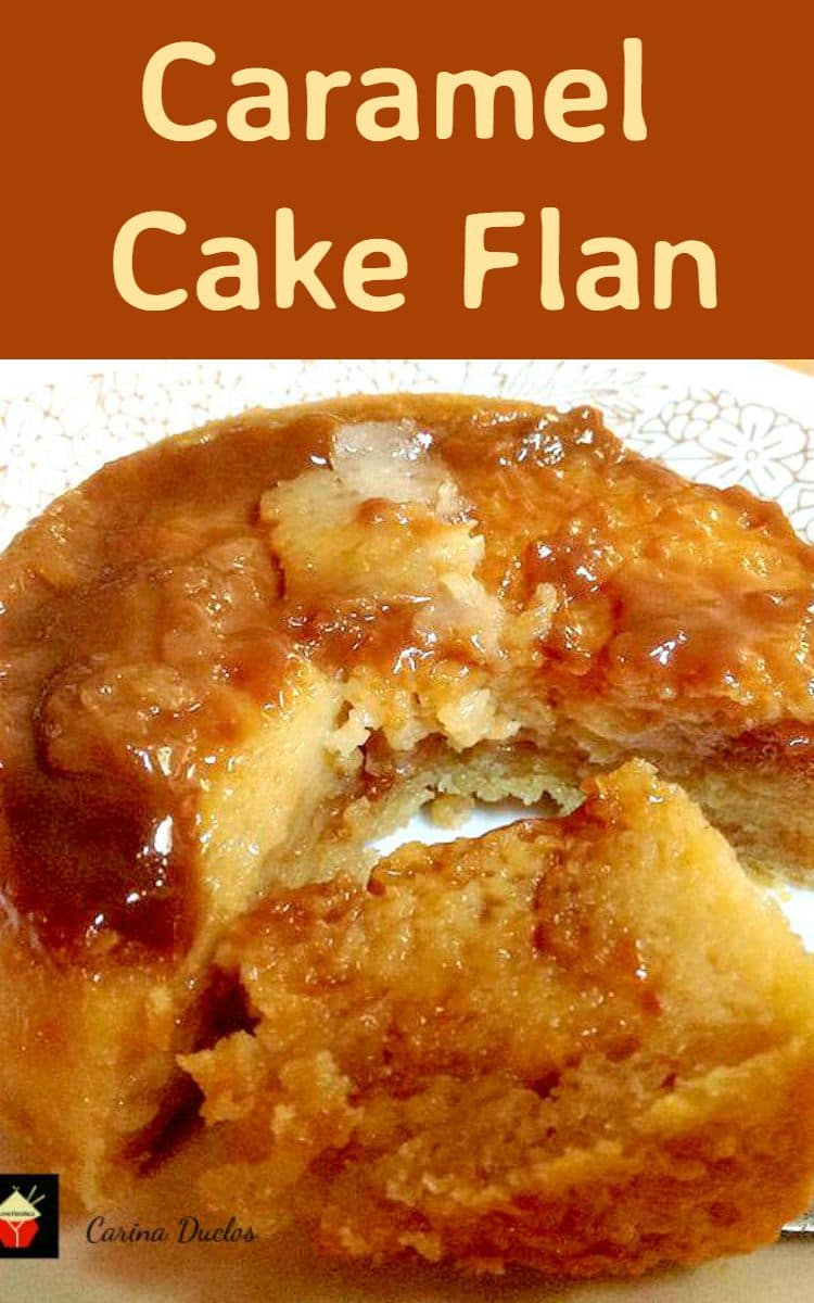 Caramel Cake Flan - Yep, it's exactly that! A cake and a flan all in one. A truly magical dessert! Easy to make and really yummy!