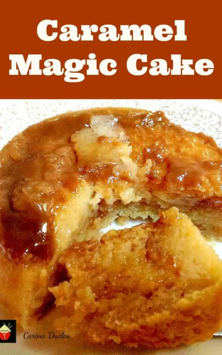 Caramel Magic Cake A Cake And A Flan All In One A Truly Magical