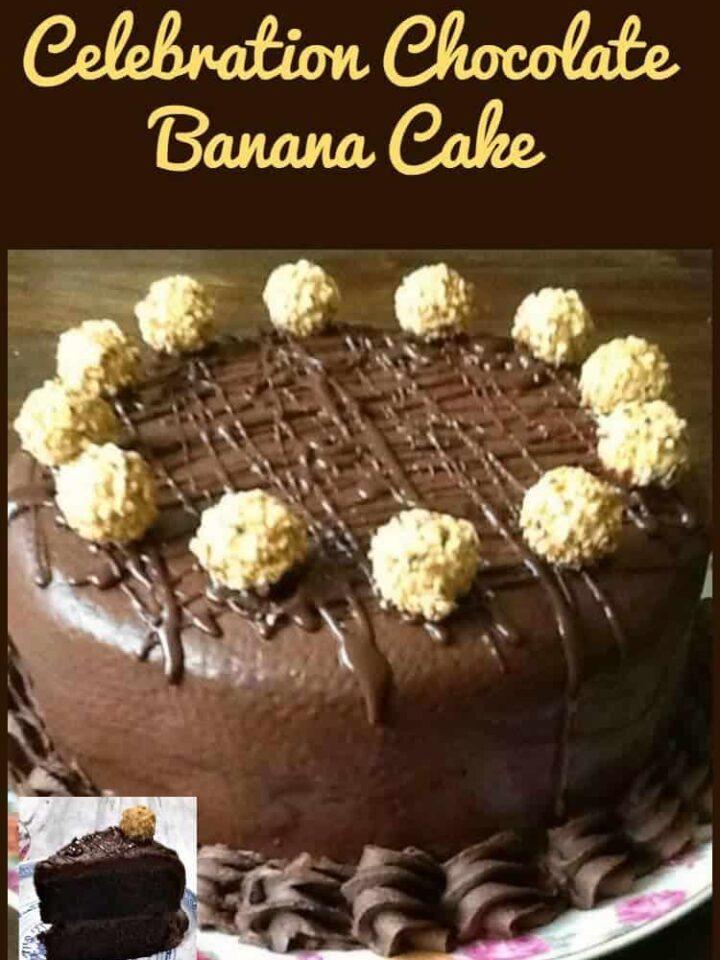 Celebration Chocolate Banana Cake - All covered in a wonderful chocolate ganache. What a celebration!