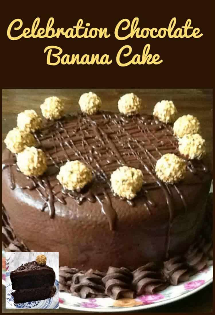 Celebration Chocolate Banana Cake - All covered in a wonderful chocolate ganache. What a celebration!
