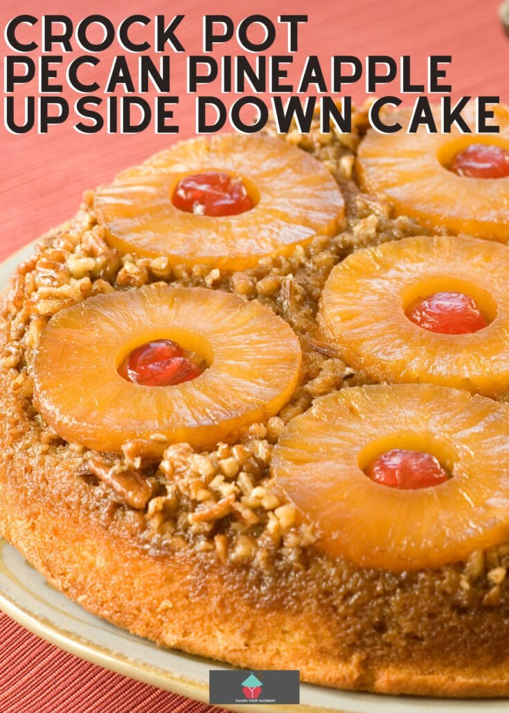 Crock Pot Pecan Pineapple Upside Down CakeH
