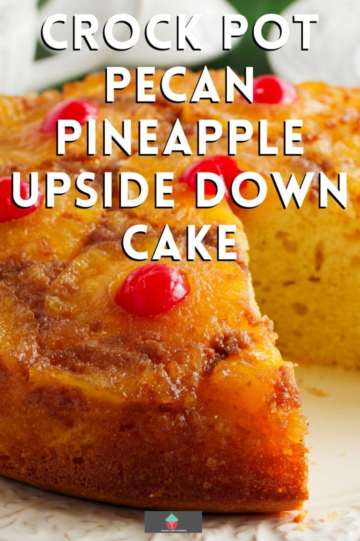 Crock Pot Pecan Pineapple Upside Down CakeP1