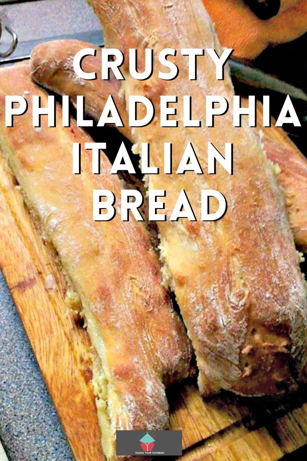 Crusty Philadelphia Italian Bread,easy homemade recipe and great for Cheese Steak Sandwiches, cutting into slices and using in dips..fantastic party food too!