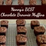 Nanny's Best Chocolate Brownie Muffins are simply yummy! It's an easy recipe and perfect for chocolate lovers!