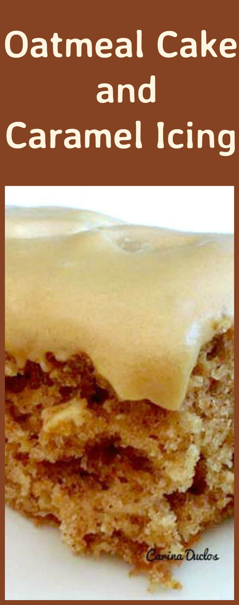 Oatmeal Cake With Caramel Icing A wonderful fluffy, moist cake with a great taste!