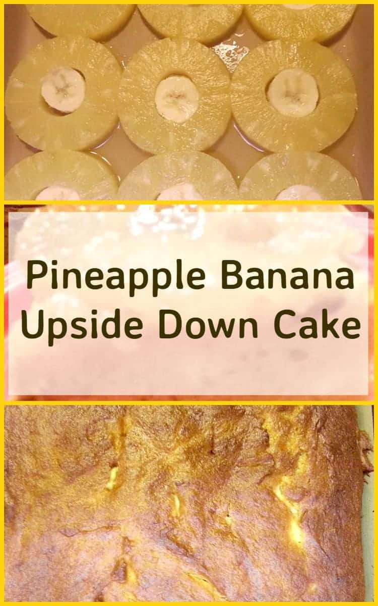 Pineapple Banana Upside Down Cake. A nice variation and easy to make too!
