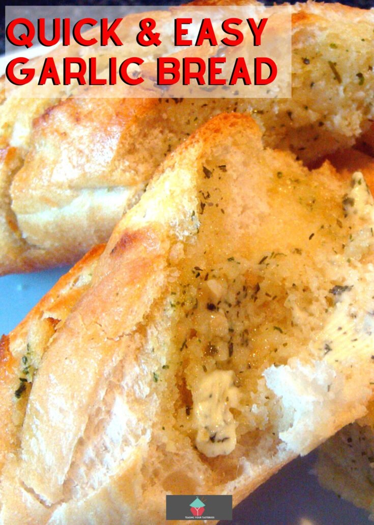 Quick and Easy Garlic BreadH