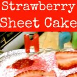 Super Moist Strawberry Sheet Cake. Easy recipe and great for crowds!