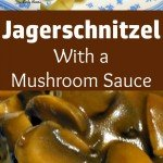 Jagerschnitzel! This is a lovely easy recipe for Pork pan fried in butter then topped with a delicious mushroom sauce. Very popular In parts of Germany and often served with Spaetzle or pasta. | Lovefoodies.com