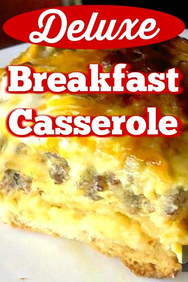 Deluxe Breakfast Casserole, a delicious oven recipe loaded with sausage, cheese, bacon, and eggs on a bed of hash browns. Easy to make comfort food at its best!