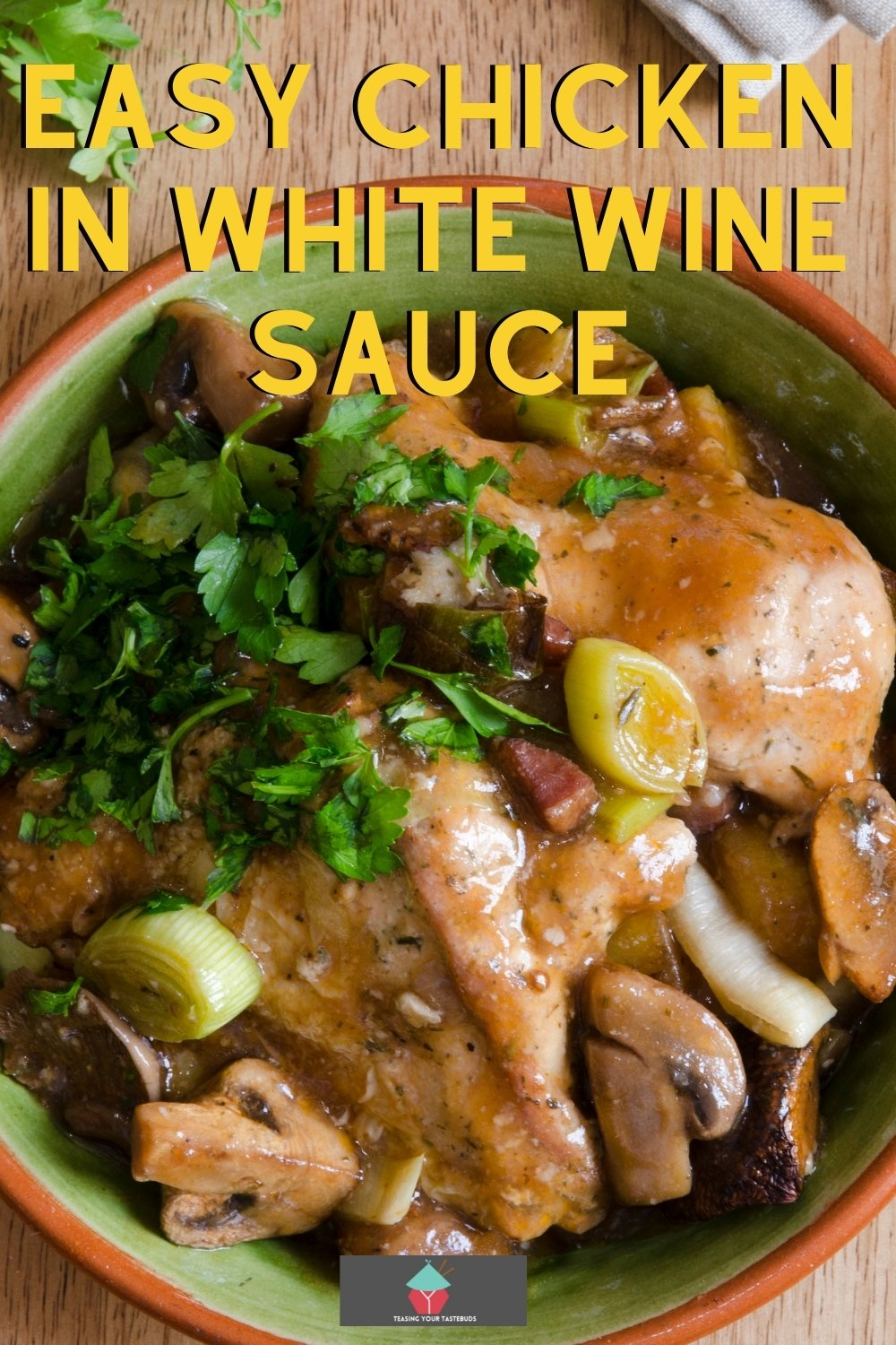 Easy Chicken in White Wine Sauce. Delicious chicken in white wine sauce is an easy dinner recipe, sauteed chicken and mushrooms gently cooked in a full flavored white wine sauce.
