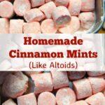 Homemade Cinnamon Mints – Like Altoids