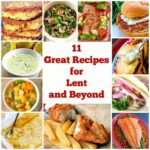 11 Great Recipes for Lent and Beyond