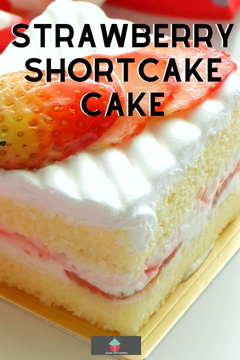Strawberry Shortcake Cake, a wonderful refreshing cake packed with fresh strawberries and a whipped cream frosting.