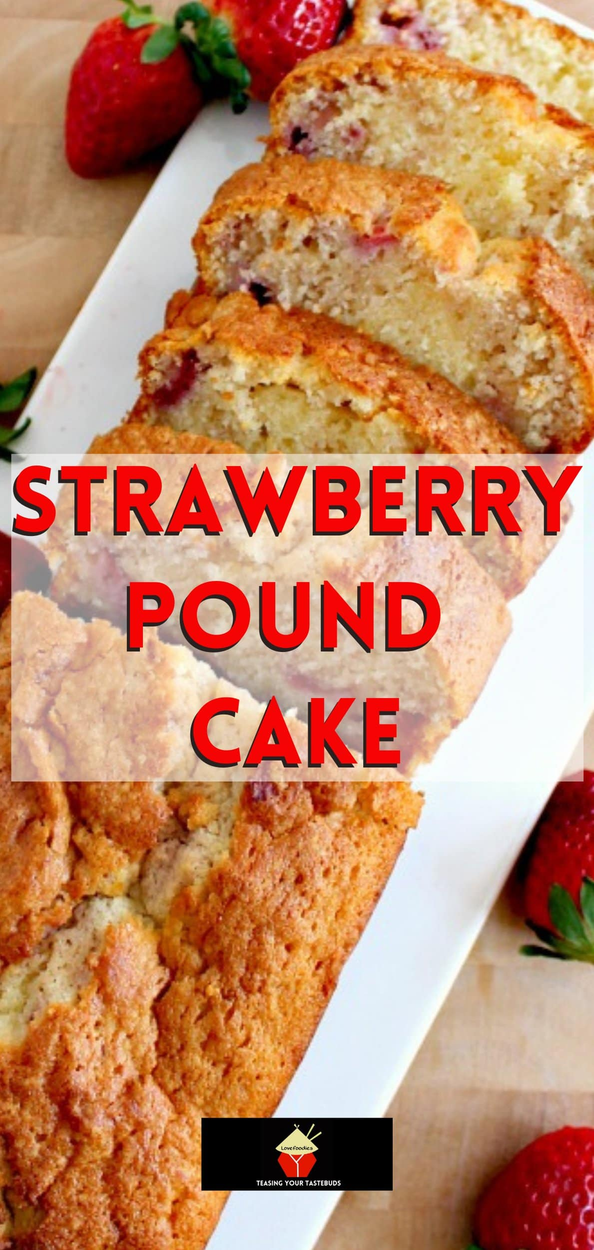 Strawberry Pound Cake. A delicious recipe bursting with fresh strawberries. Soft, moist, and perfect with a morning coffee or to take to friends!