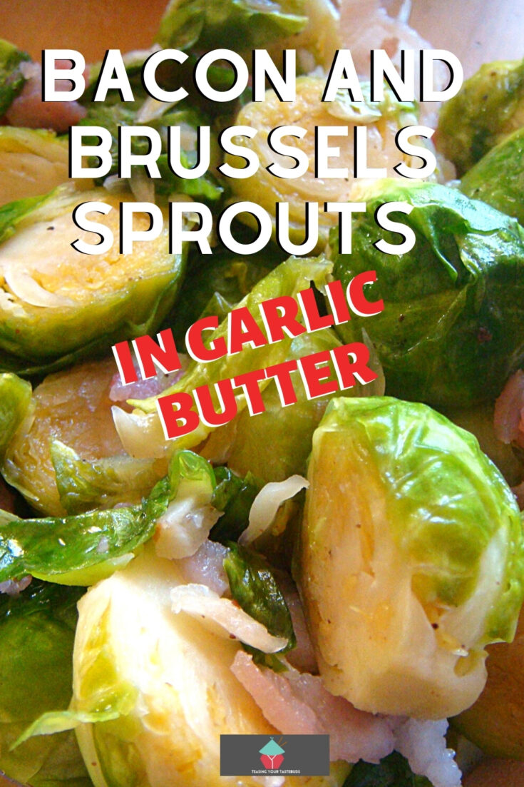 Bacon and Brussels Sprouts in Garlic ButterP1