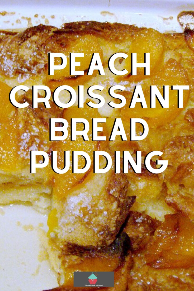 Peach Croissant Bread PuddingP1