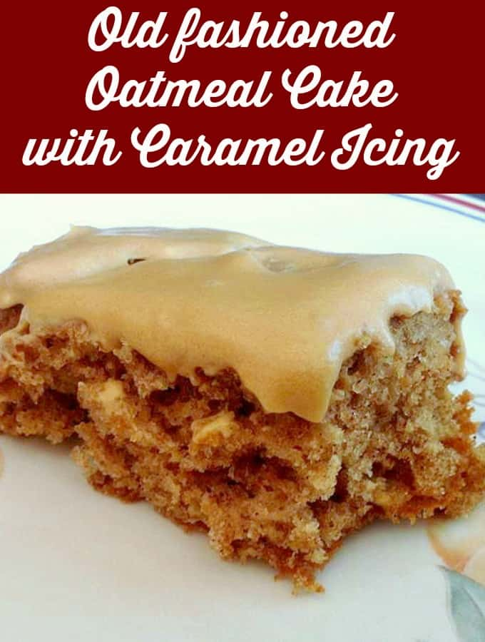 Old fashioned Oatmeal Cake with Caramel Icing