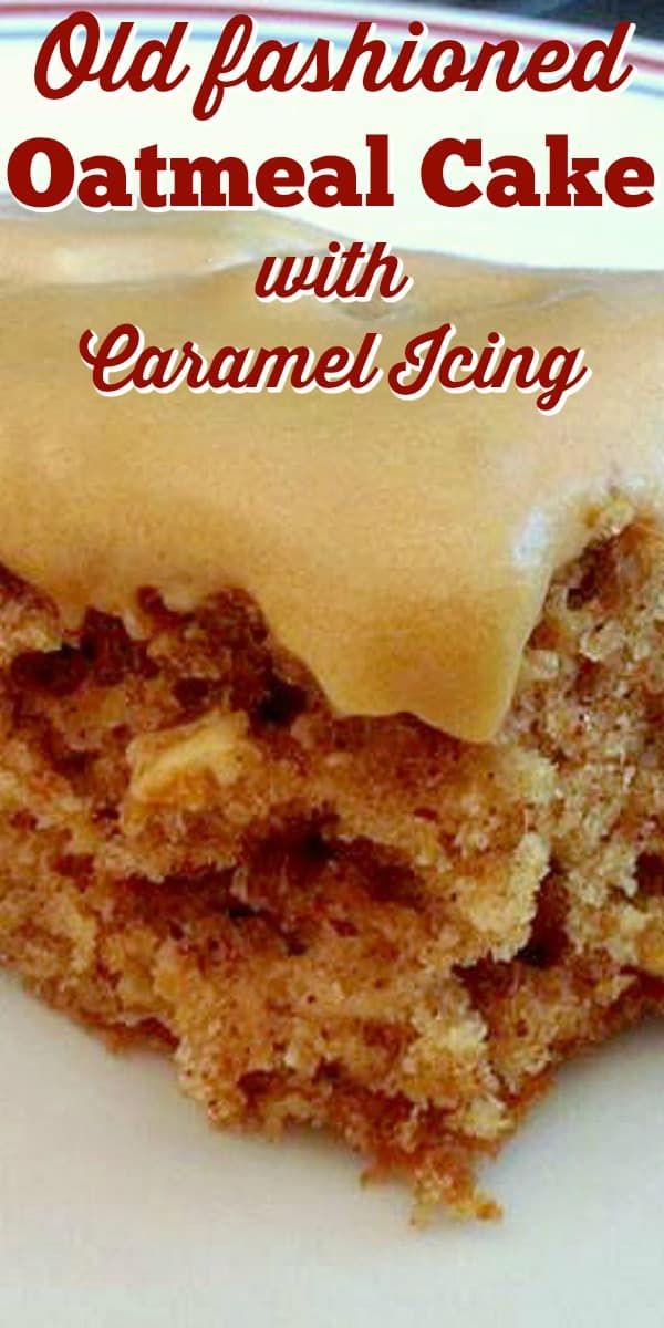 Old fashioned Oatmeal Cake with Caramel Icing A wonderful moist, fluffy, soft sheet cake, using oats and apple sauce. Tastes like carrot cake! Easy homemade recipe and a family favorite.