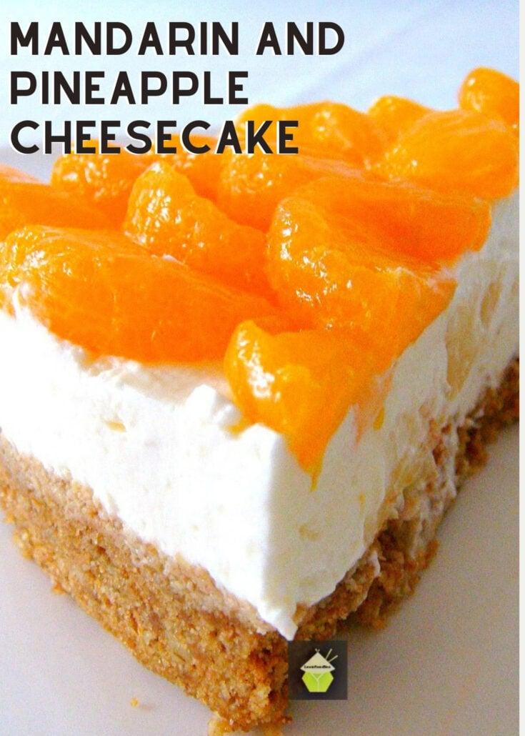 Mandarin and Pineapple CheesecakeH