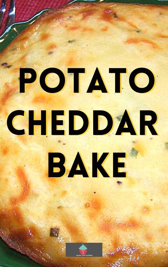 Potato Cheddar Bake, delicious creamy mashed potatoes, loaded with cheese, then baked for a crispy top crust. Ideal as a side dish served with a big jug of gravy