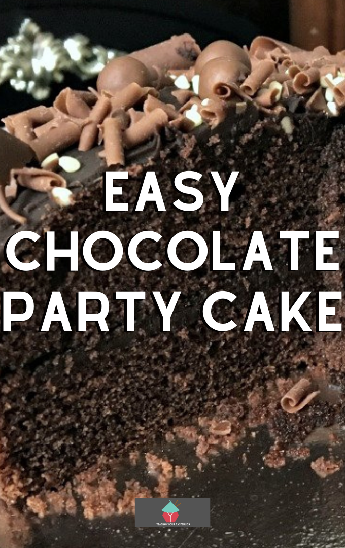 Easy Chocolate Party Cake, a lovely easy cake recipe made from scratch with a lovely sour cream chocolate frosting. Perfect for chocolate lovers!
