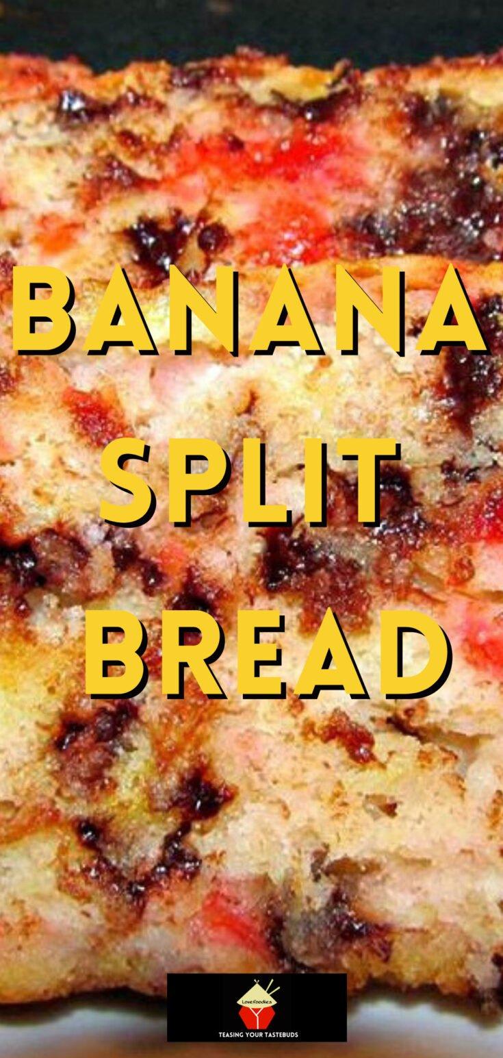 Banana Split BreadP1