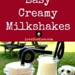 Easy Creamy Milkshakes, a variety of Strawberry, Banana or Salted Caramel. Perfect for parties and picnics and a hit with the family too!