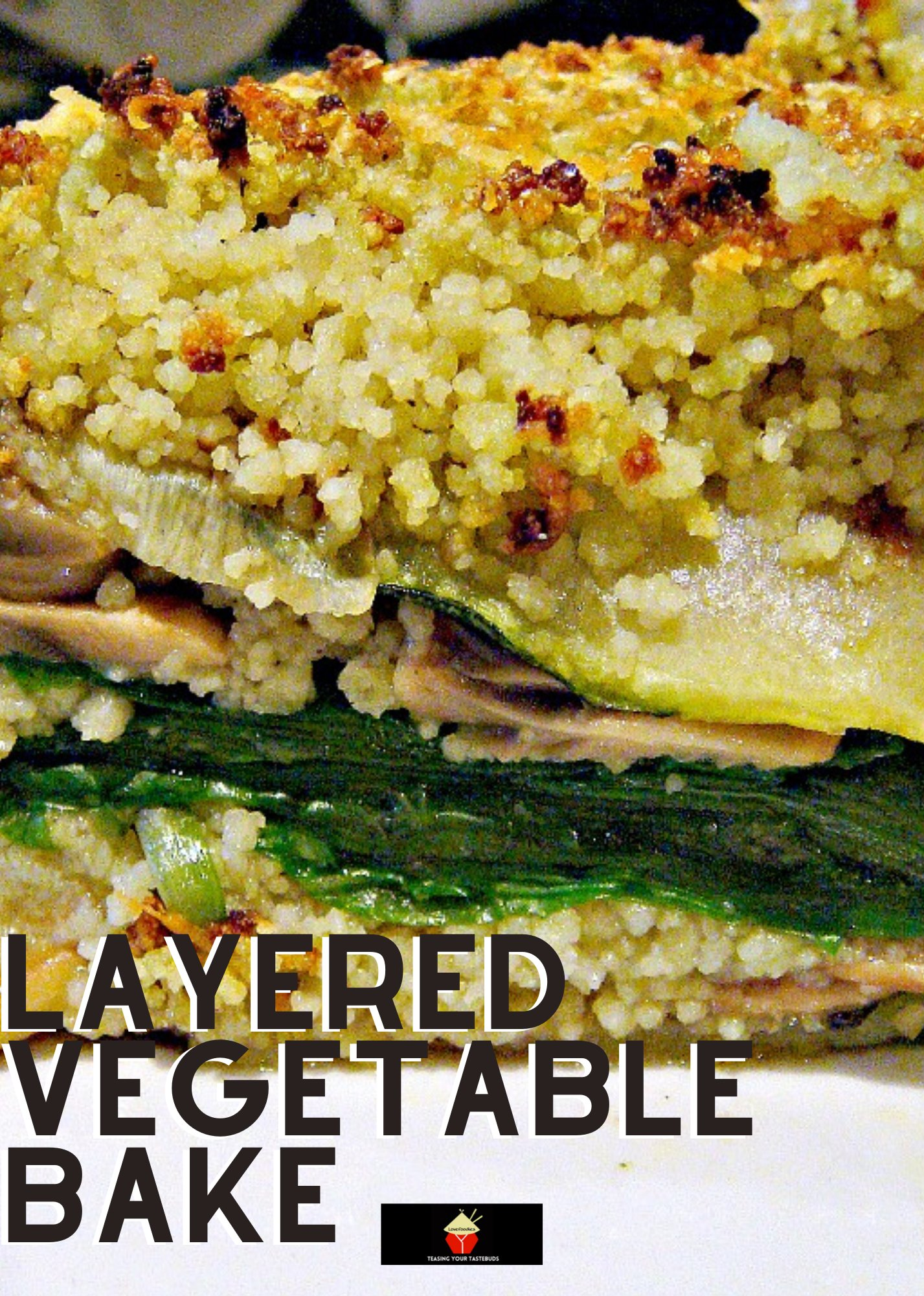 Layered Vegetable Bake, An easy and delicious oven-baked recipe with layers of zucchini, spinach, mushrooms, couscous and sprinkled with cheese.