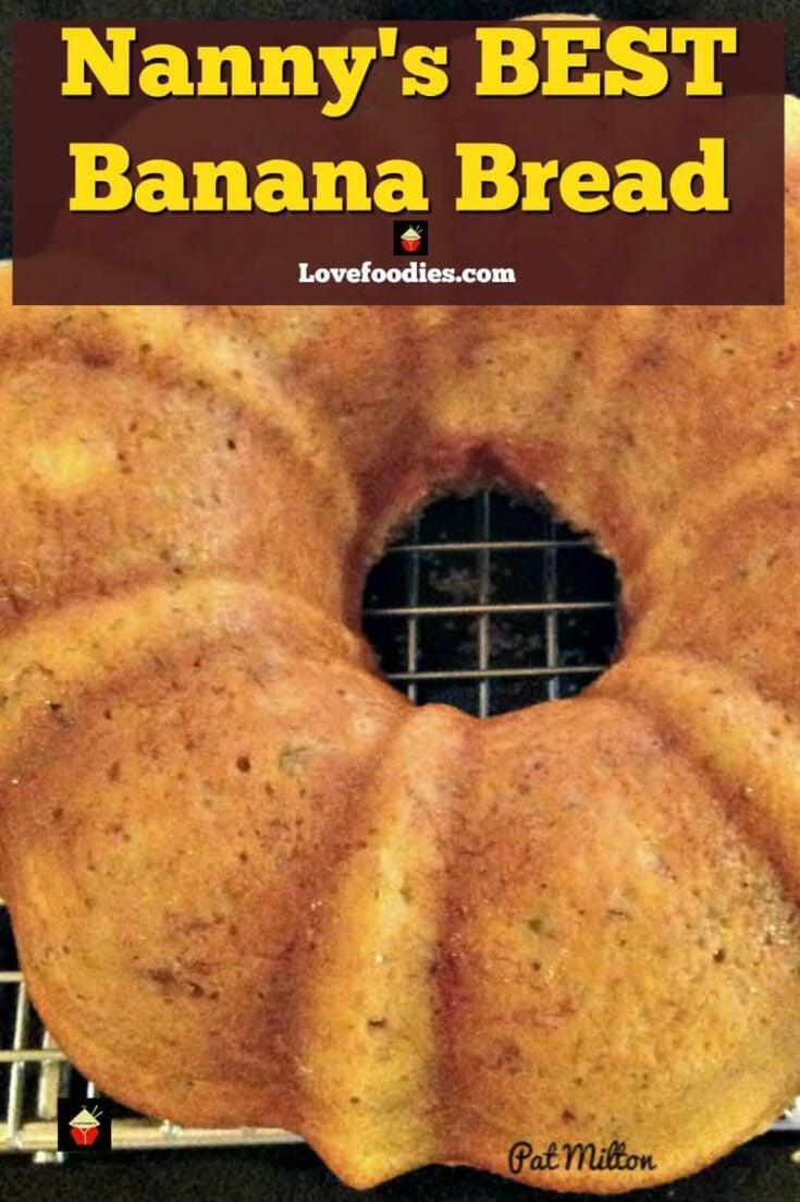 Nannys BEST Banana Bread