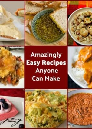 Amazingly Easy Recipes Anyone Can Make, from Appetizers to dinners to desserts. Easy, tasty and popular!