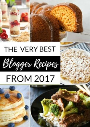 The Very Best Blogger Recipes from 2017. Wow! Here we have a great collection of the very best recipes from talented bloggers around the world.
