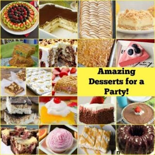 Amazing Desserts for a Party!