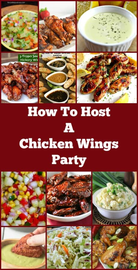 How To Host A Chicken Wings Party, perfect for BBQ's, potlucks, family gatherings. Recipes for a variety of tasty wings, sides and dips to make up a perfect party.