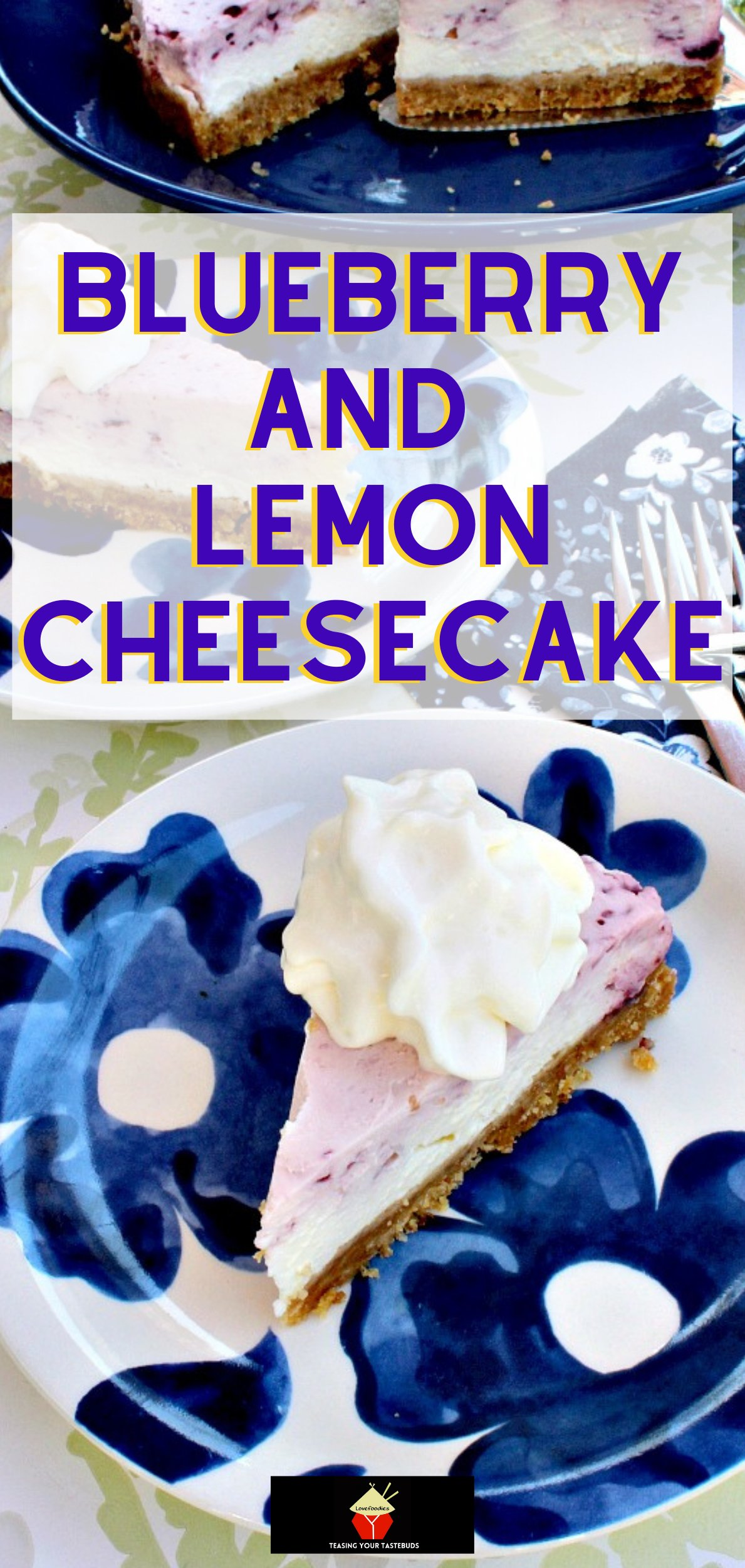 Blueberry and Lemon Cheesecake, a delicious VERY EASY No-Bake dessert, with a creamy filling of sweet blueberries and sharp lemon on a crunchy cookie base.