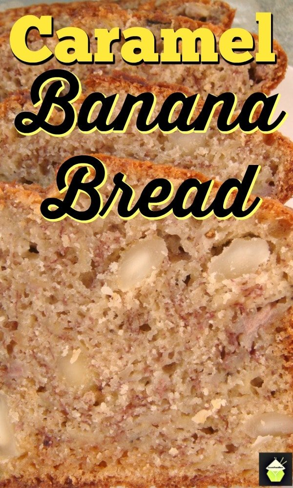 Caramel Banana Bread. Add nuts like I did or leave them out. Either way it's delicious!