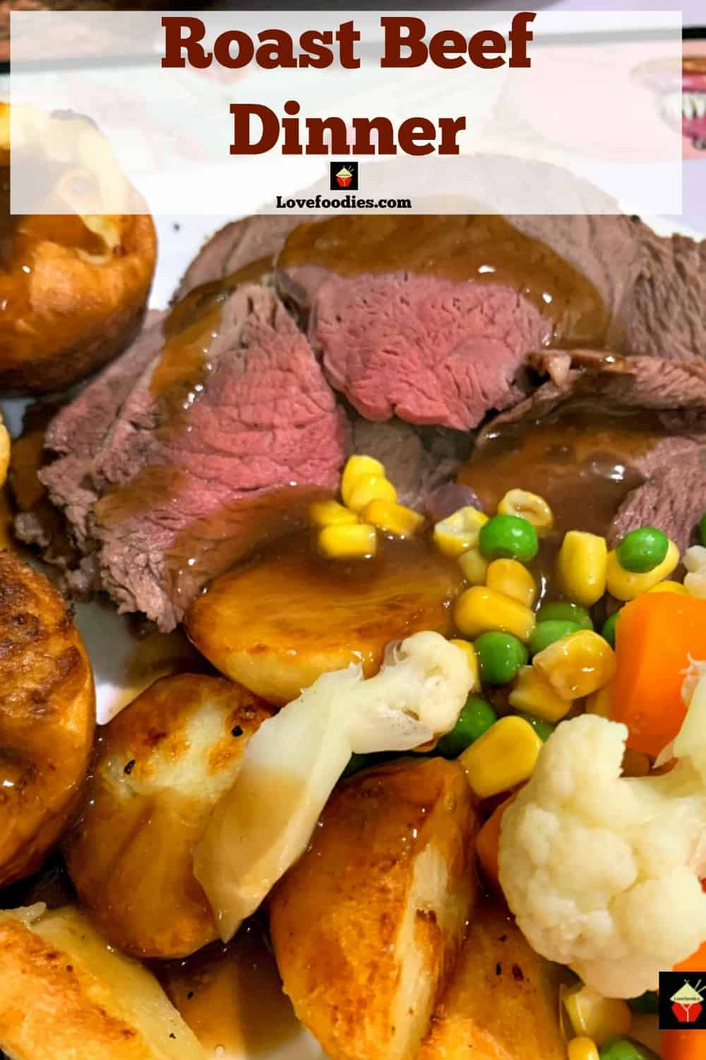 Roast Beef Dinner with cook times for rare, medium and well done. Juicy tender beef served with all the sides and gravy with timings included