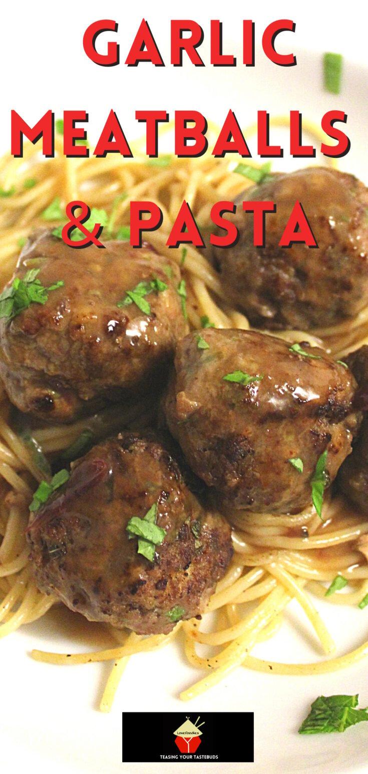 Garlic Meatballs and PastaP1