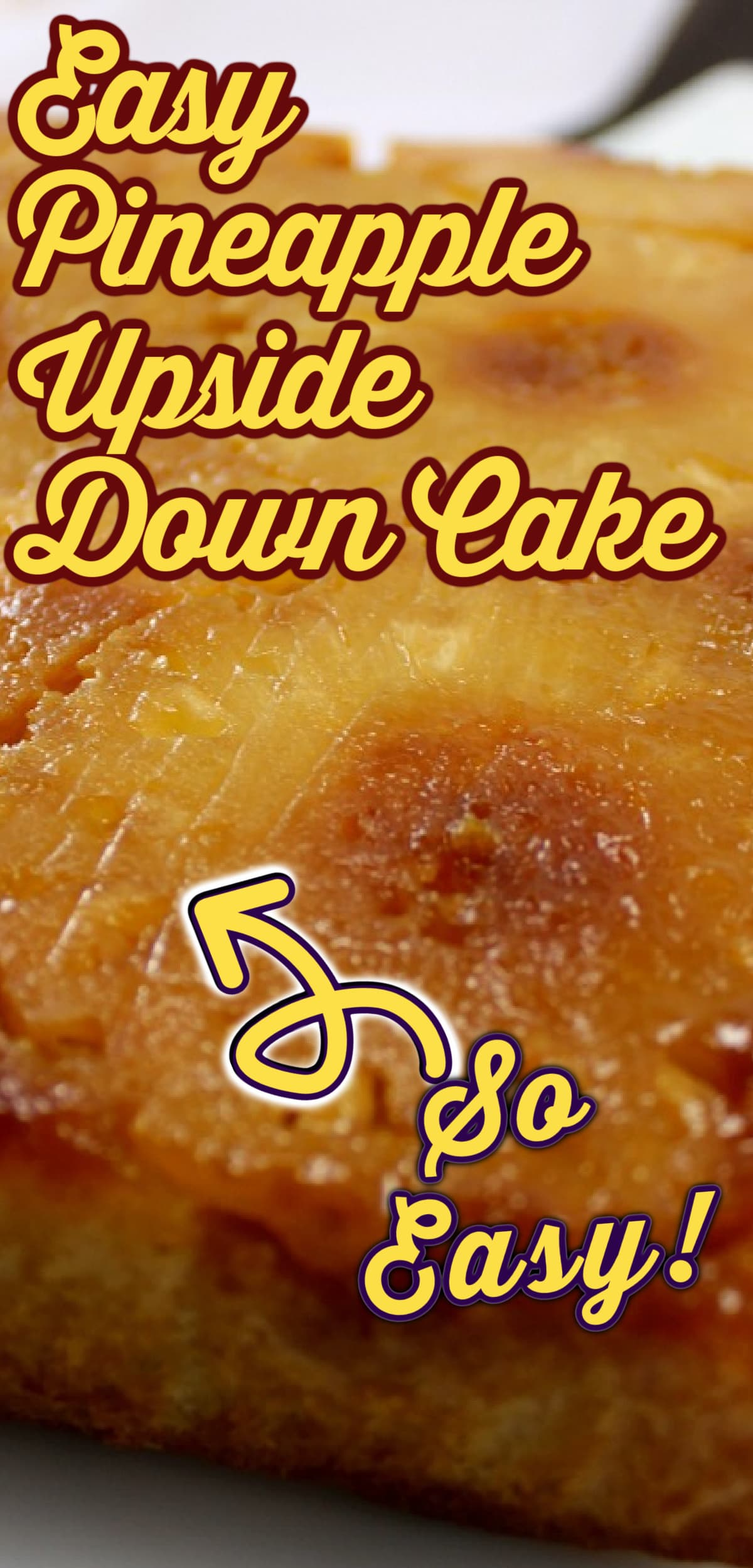 Easy Pineapple Upside Down Cake. Easy, made from scratch recipe. Soft and moist, bursting with pineapple flavor. Fuss free recipe using regular ingredients, options for low sugar too