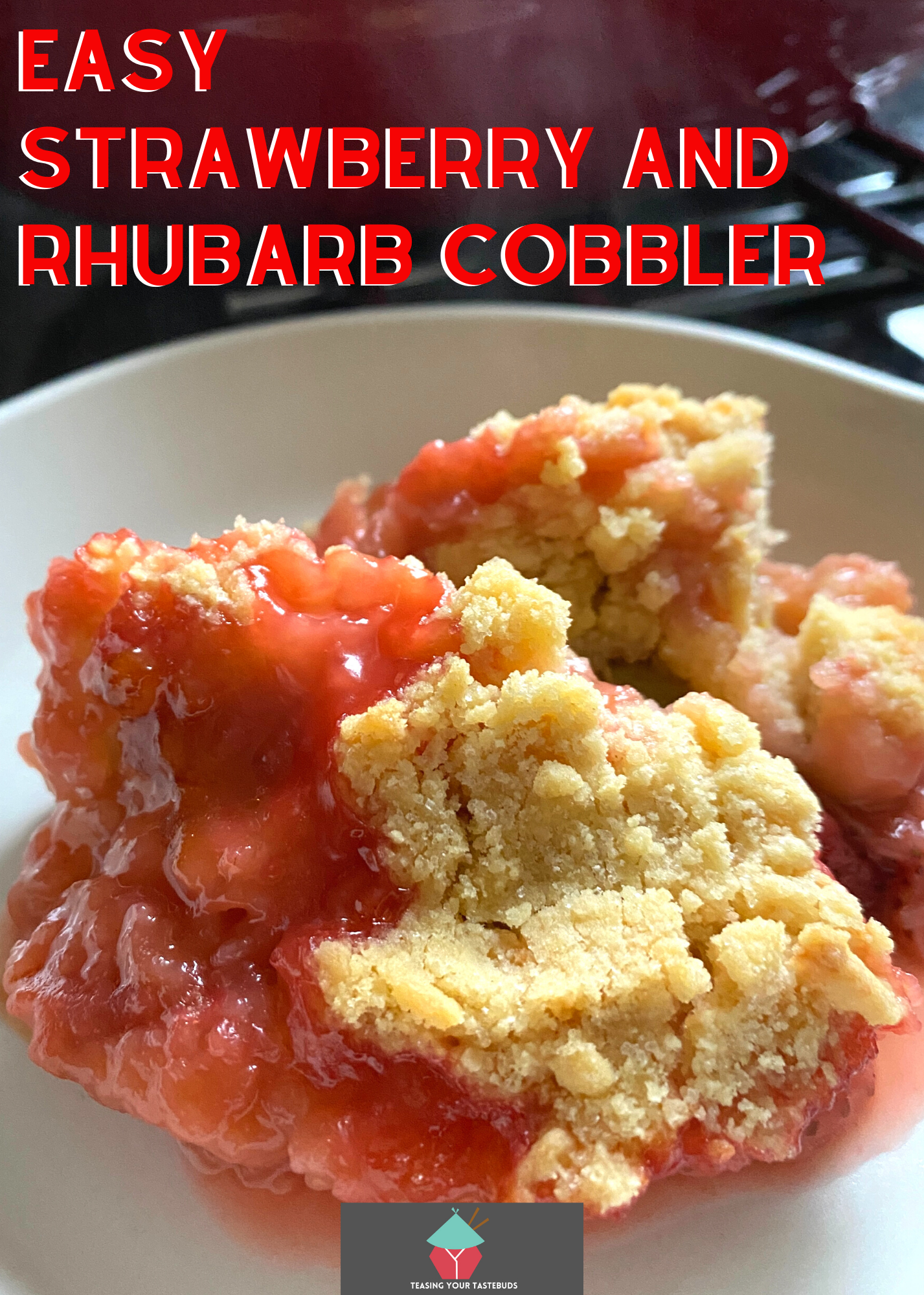Easy strawberry and rhubarb cobbler is a delicious dessert bursting with sharp and sweet flavors from the fruit, with a generous buttery crumble topping